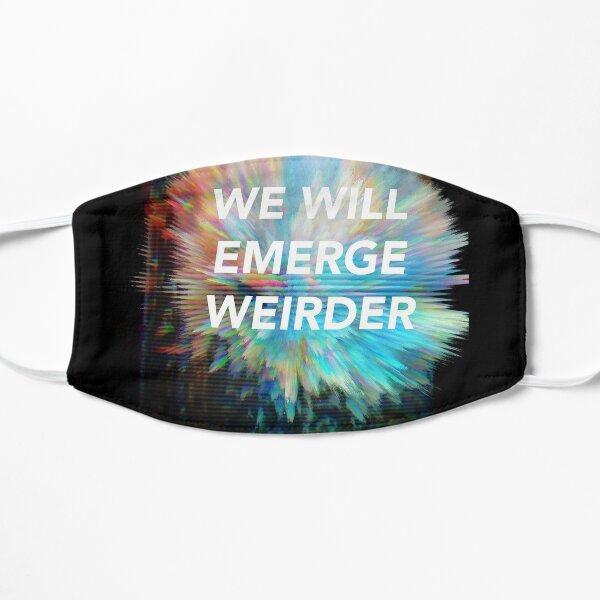 We Will Emerge Weirder Mask