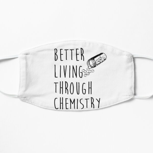 better living through chemistry Mask