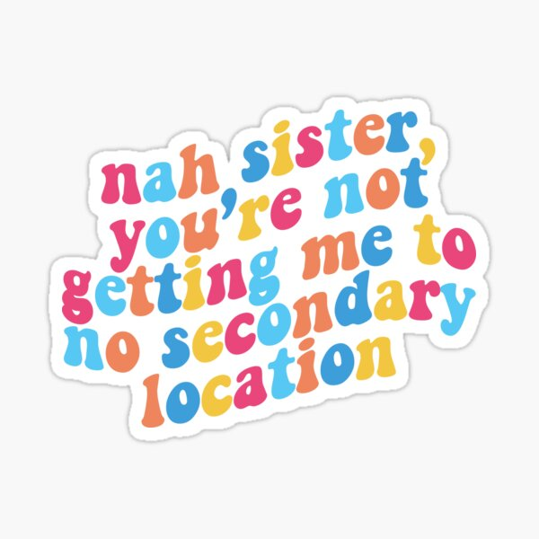 no secondary locations Sticker