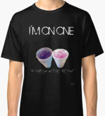 I'm On One Classic T-Shirt
