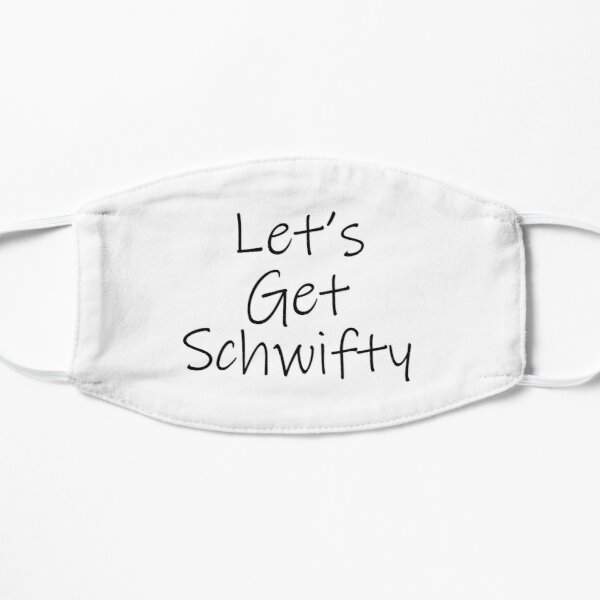 Let's Get Schwifty Mask