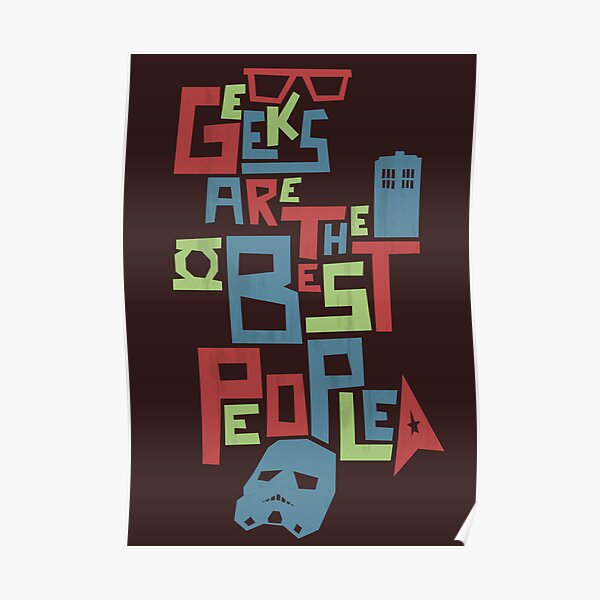 Geeks Are The Best People Poster