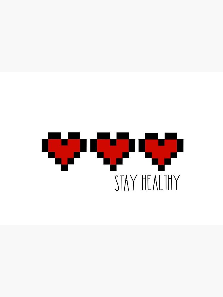 Stay healthy - Hearts by grace-dorman99