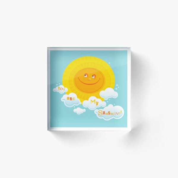 You Are My Sunshine! Acrylic Block