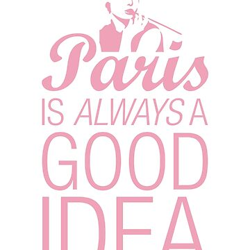 Paris is always a good idea - Audrey Hepburn by KillbotClothing