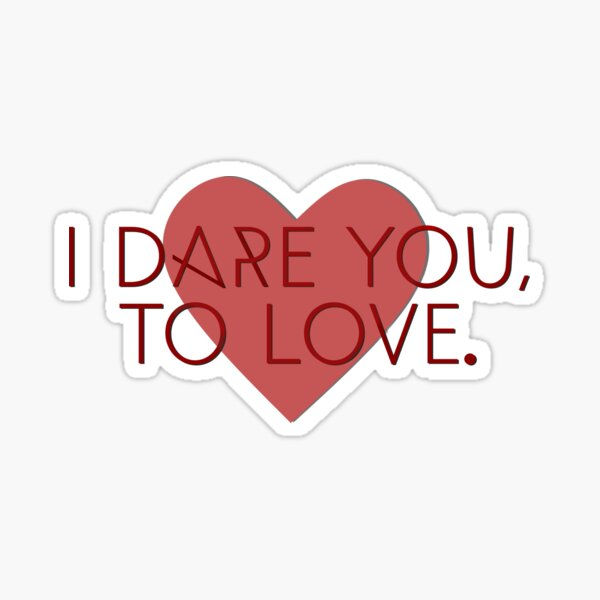 I Dare You To Love - Kelly Clarkson Design Sticker