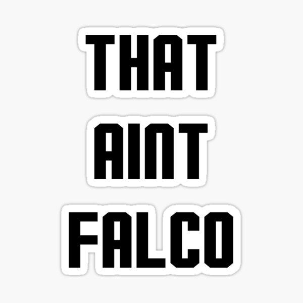 That Ain't Falco Design Sticker