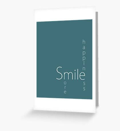 Happiness - Smile More Greeting Card