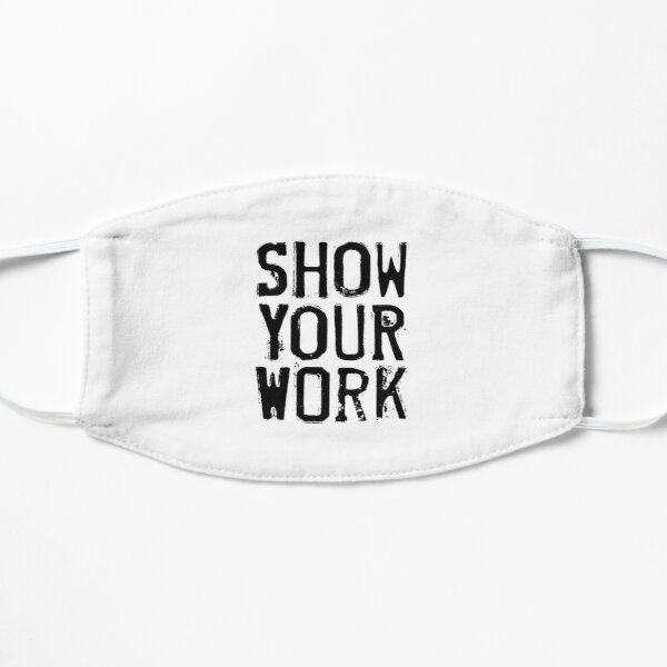 Show Your Work Mask