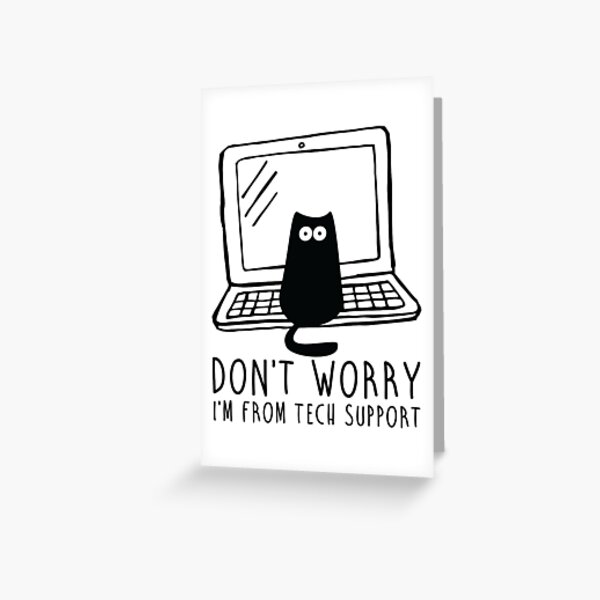I'm from tech support Greeting Card