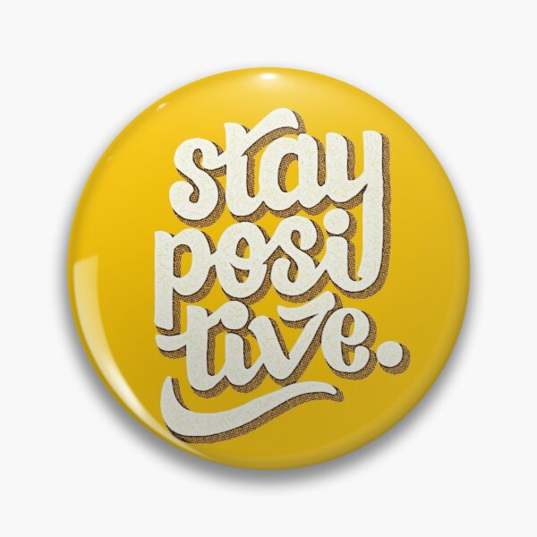 Stay Positive - Hand Lettering Retro Type Design Pin