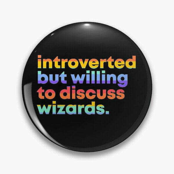 Introverted but willing to discuss wizards. Pin