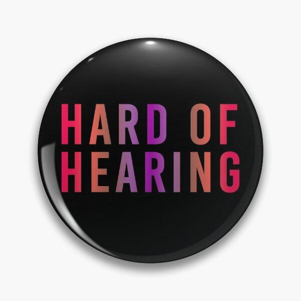 Hard of Hearing (Sunset Pink) Pin