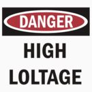 Danger: High Loltage! by KillbotClothing