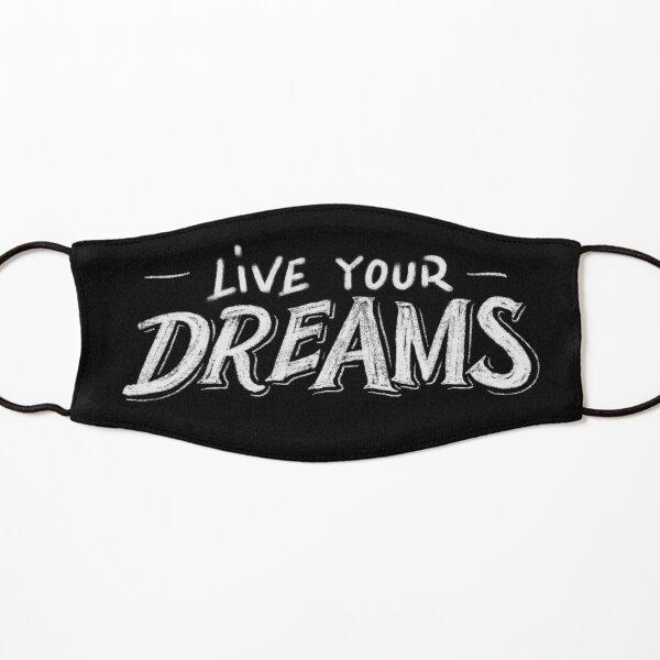 Live your dreams Kids Mask