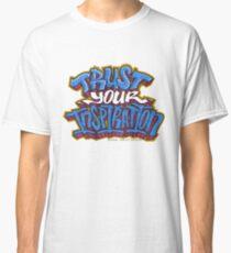 Trust Your Inspiration Classic T-Shirt