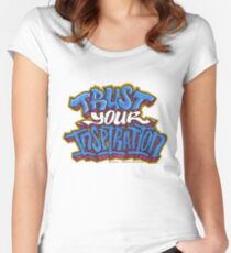 Trust Your Inspiration Women's Fitted Scoop T-Shirt