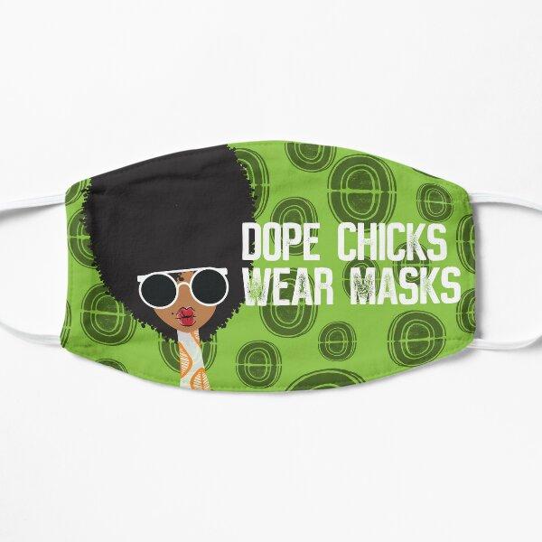 Dope Chicks Wear Masks Mask
