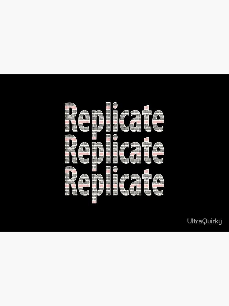 Replicate 3X. by UltraQuirky