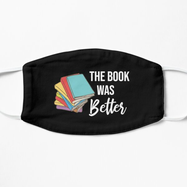 The Book Was Better - Funny Reading Gift Bookworm Librarian Mask