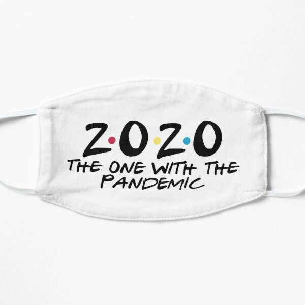 2020 the one with the pandemic Mask