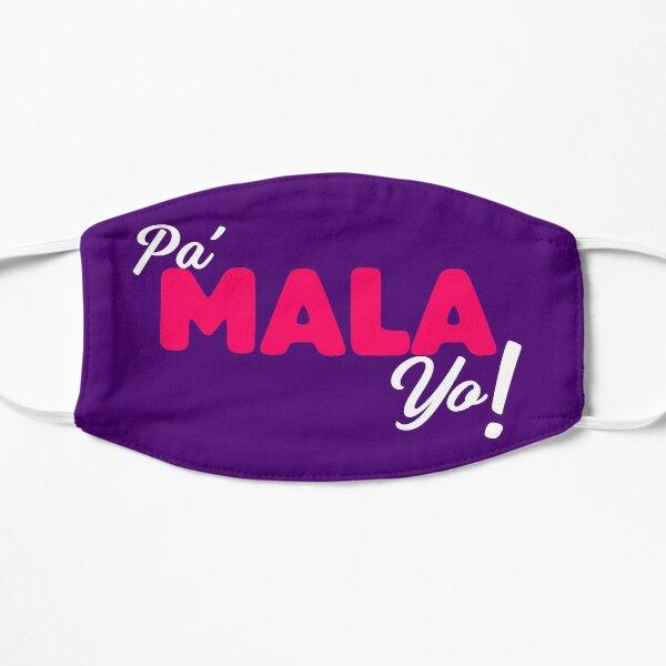 PA' MALA YO - DISEÑO OT2017 Mascarilla