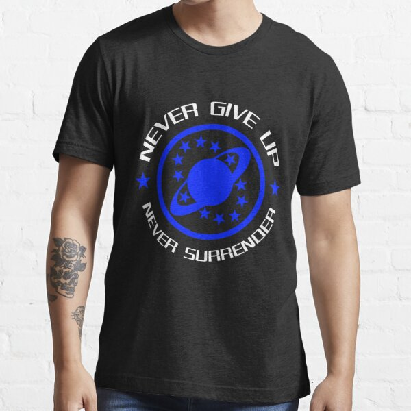 Never Give Up Never Surrender Essential T-Shirt