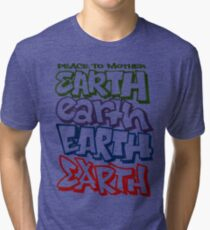 Peace To Mother Earth Tri-blend T-Shirt