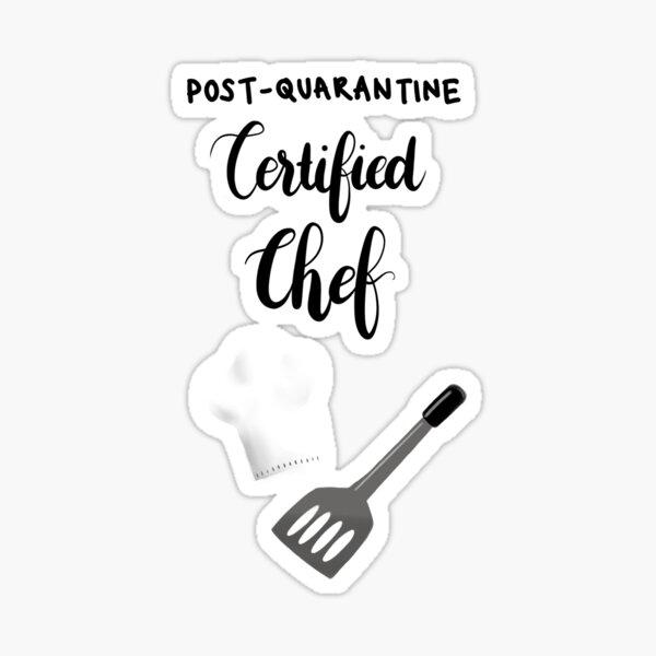 Post-Quarantine Certified Chef Sticker