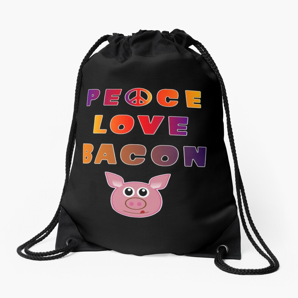 Peace Love Bacon Piggy Low Carb Food Lover Foodie. Drawstring Bag