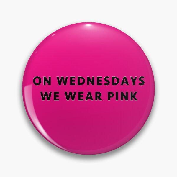 On Wednesdays We Wear Pink - Mean Girls Pin
