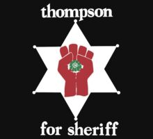 Hunter S Thompson For Sheriff