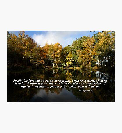 Philippians 4:8 Photographic Print