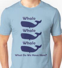 Whale, Whale, Whale Unisex T-Shirt