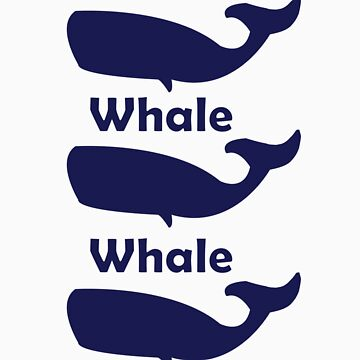 Whale, Whale, Whale by Anglofile