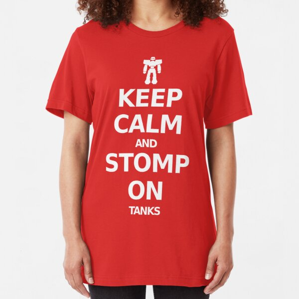 Iron Soldier Motivation: Keep Calm and Stomp On Slim Fit T-Shirt