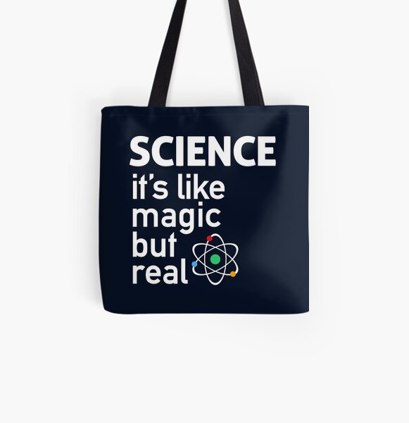 SCIENCE: It's Like Magic, But Real All Over Print Tote Bag