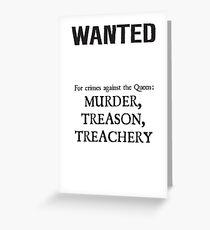 Murder Treason Treachery! Greeting Card