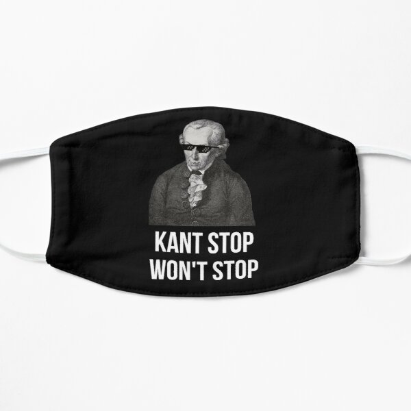 Funny Immanuel Kant Quote Kant Stop Flat Mask