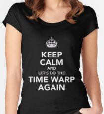 Keep Calm And Let's Do The Time Warp Again Women's Fitted Scoop T-Shirt