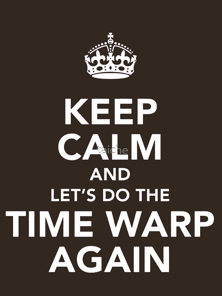 Keep Calm And Let's Do The Time Warp Again | Unisex T-Shirt