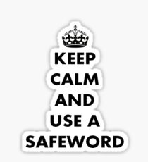 Keep Calm And Use A Safeword Sticker