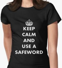 Keep Calm and Use A Safeword Womens Fitted T-Shirt
