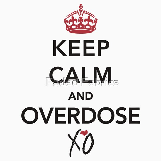 TShirtGifter presents: Keep Calm and Overdose XO