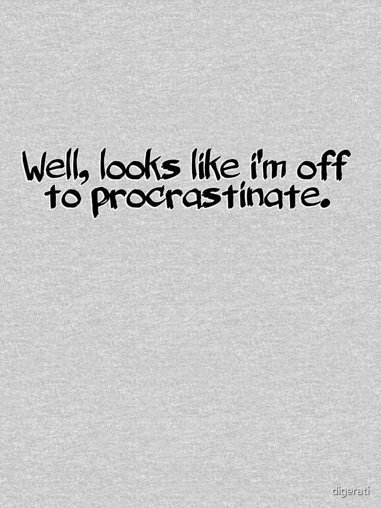 Well, looks like i'm off to procrastinate. by digerati