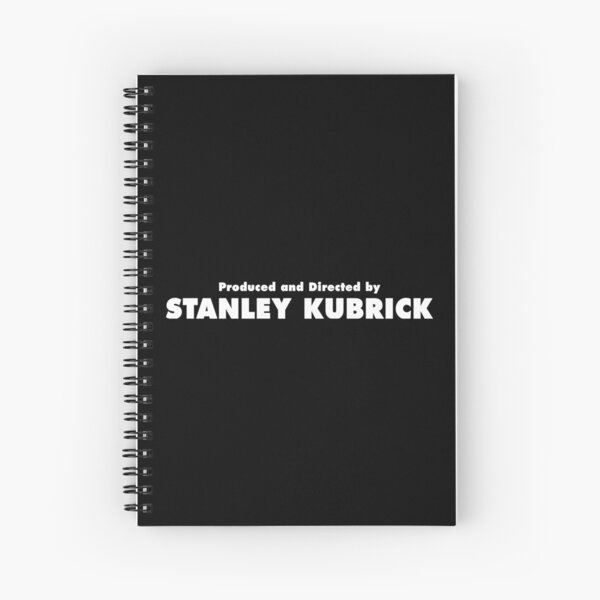 Produced and Directed by Stanley Kubrick Spiral Notebook