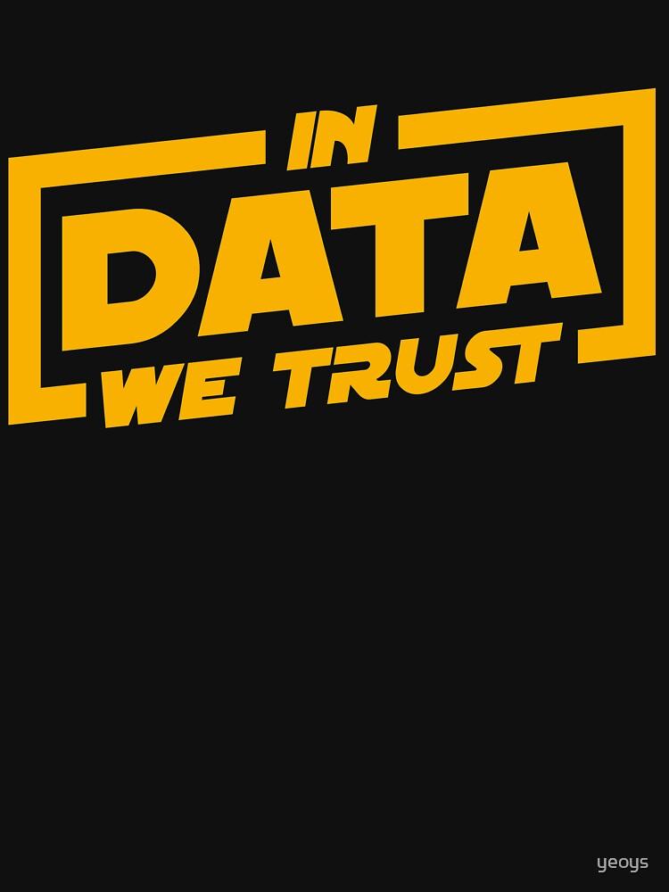 In Data We Trust - Data Scientist Gift von yeoys