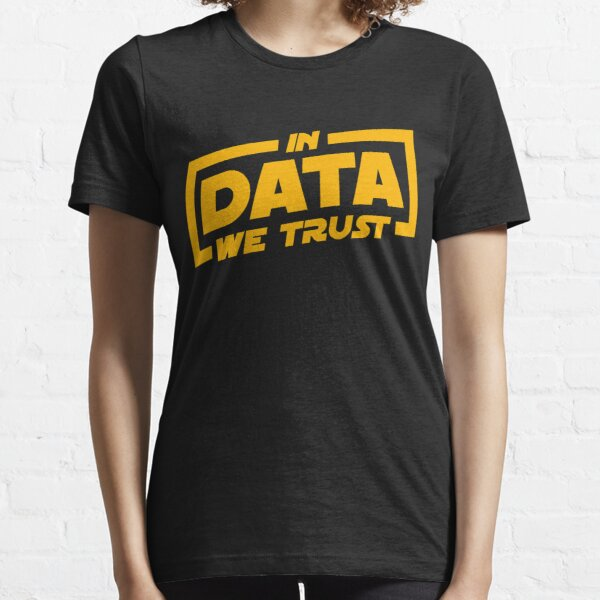 In Data We Trust - Data Scientist Gift Essential T-Shirt