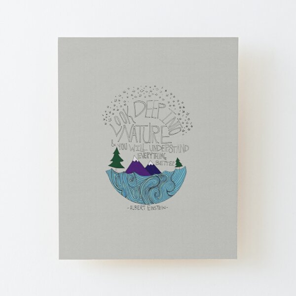 Look Deep into Nature Quote Wood Mounted Print