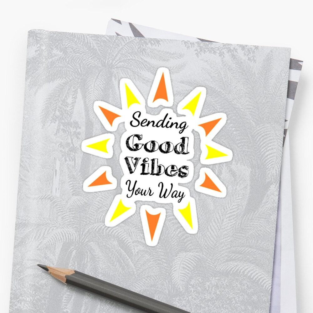 """Sending Good Vibes Your Way"" Sticker By Coolfuntees"